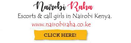 Nairobi raha kenyan escorts